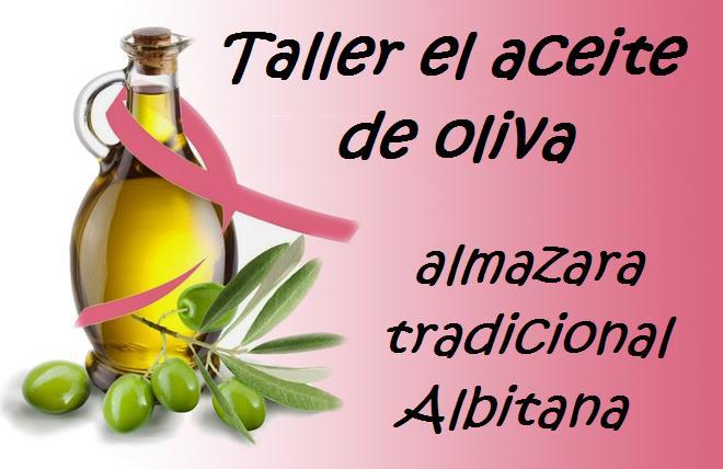 Taller el aceite de oliva, desde hoy (hasta el 31 de enero 2016), en la almazara tradicional de Albitana